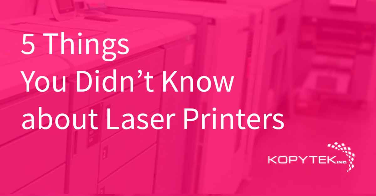 5 Things You Didn't Know About Laser Printers